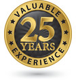 25 years valuable experience gold label vector