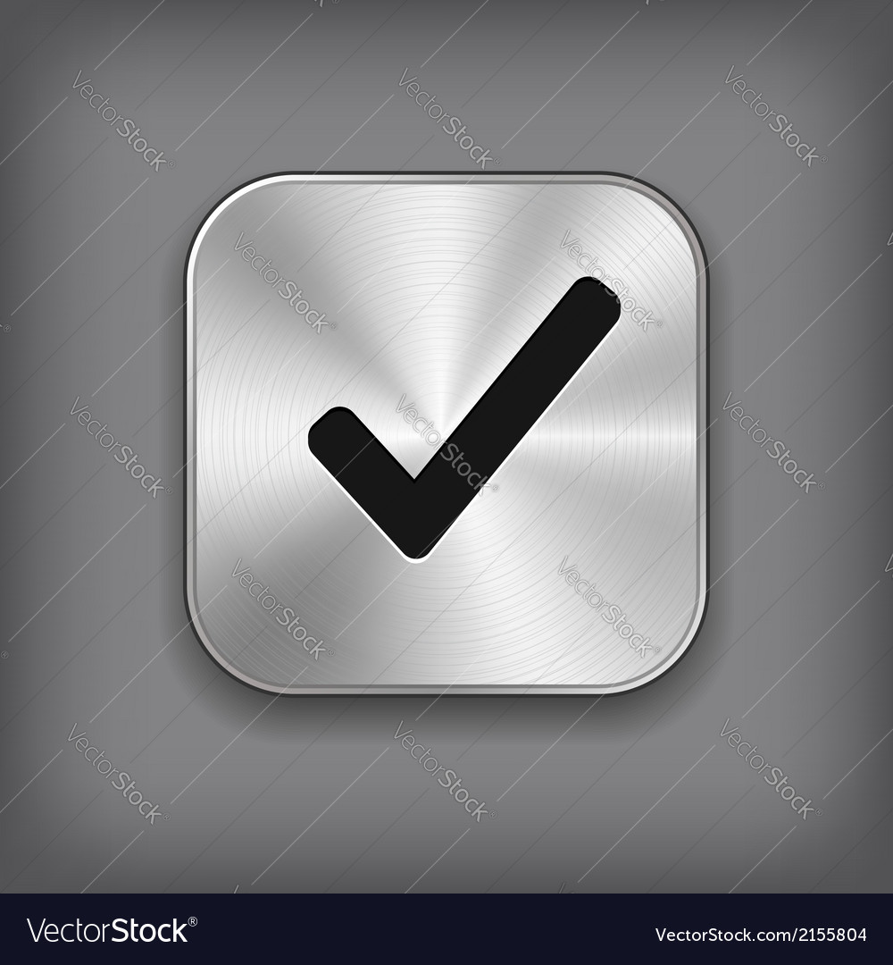 Check mark icon - metal app button vector | Price: 1 Credit (USD $1)