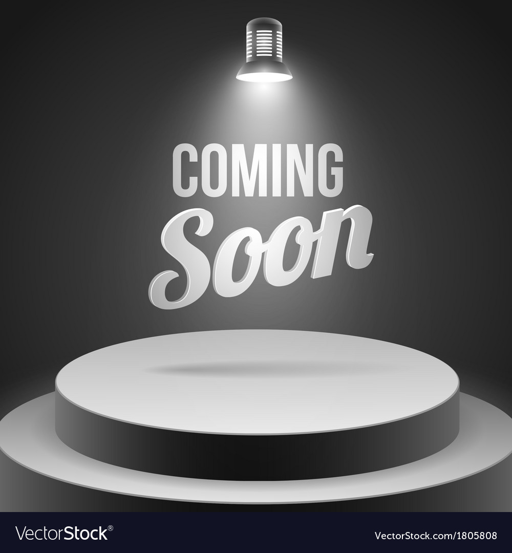 Coming soon message illuminated with stage light vector | Price: 1 Credit (USD $1)