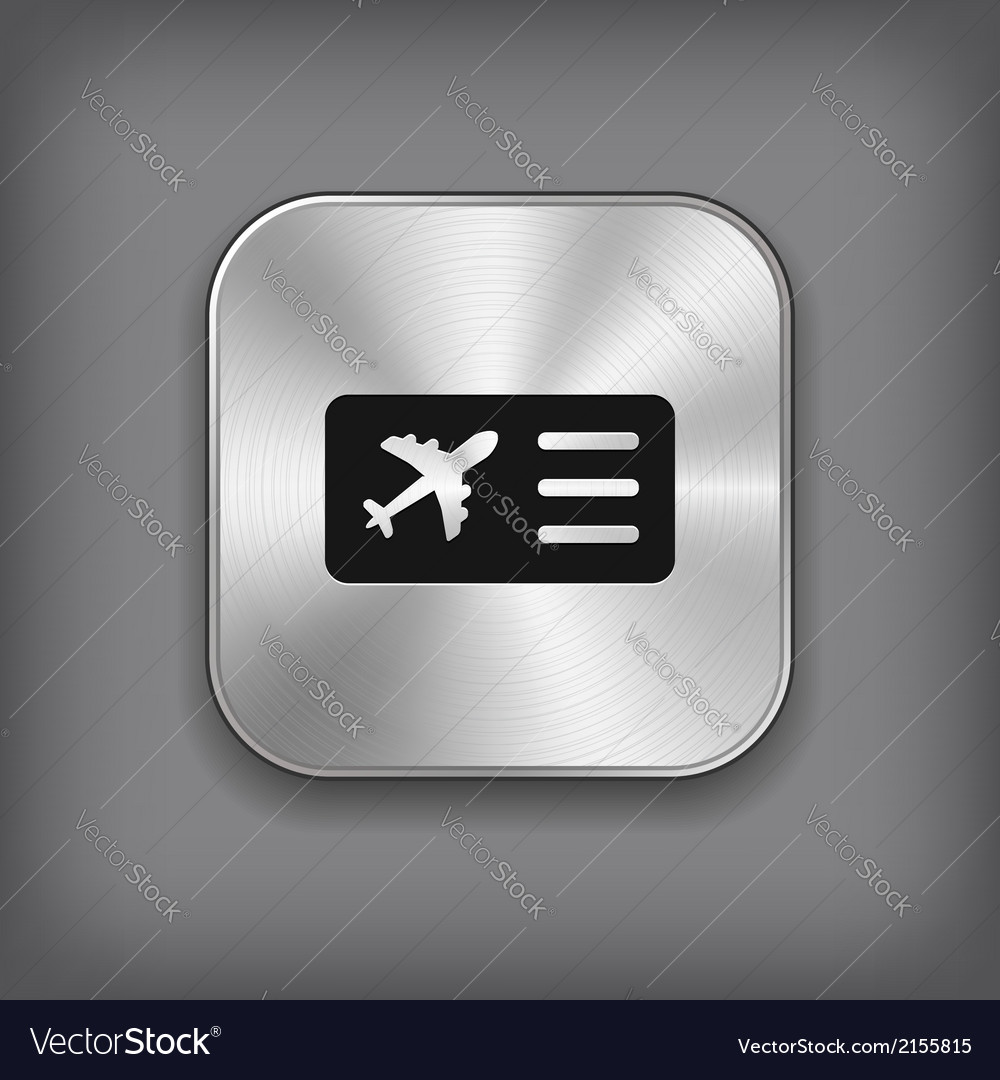 Airplane ticket icon - metal app button vector | Price: 1 Credit (USD $1)