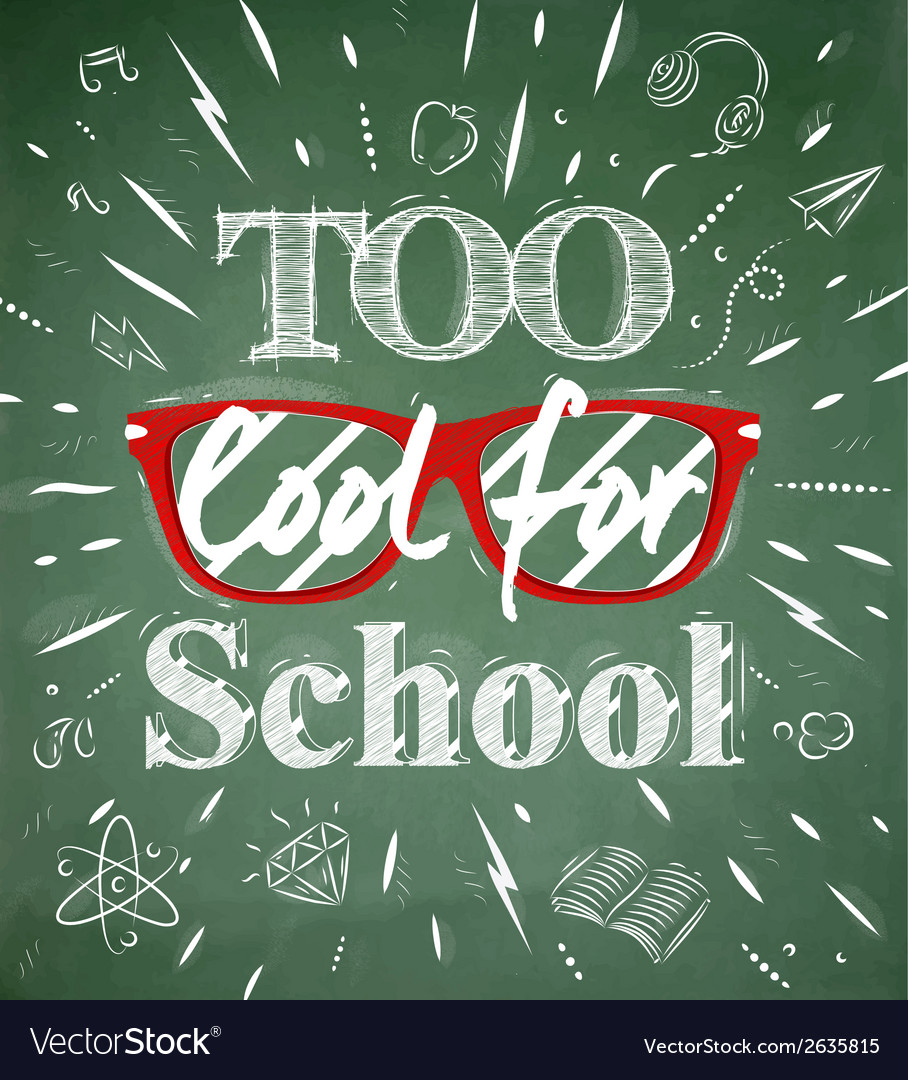 Too cool for school green blackboard vector | Price: 1 Credit (USD $1)