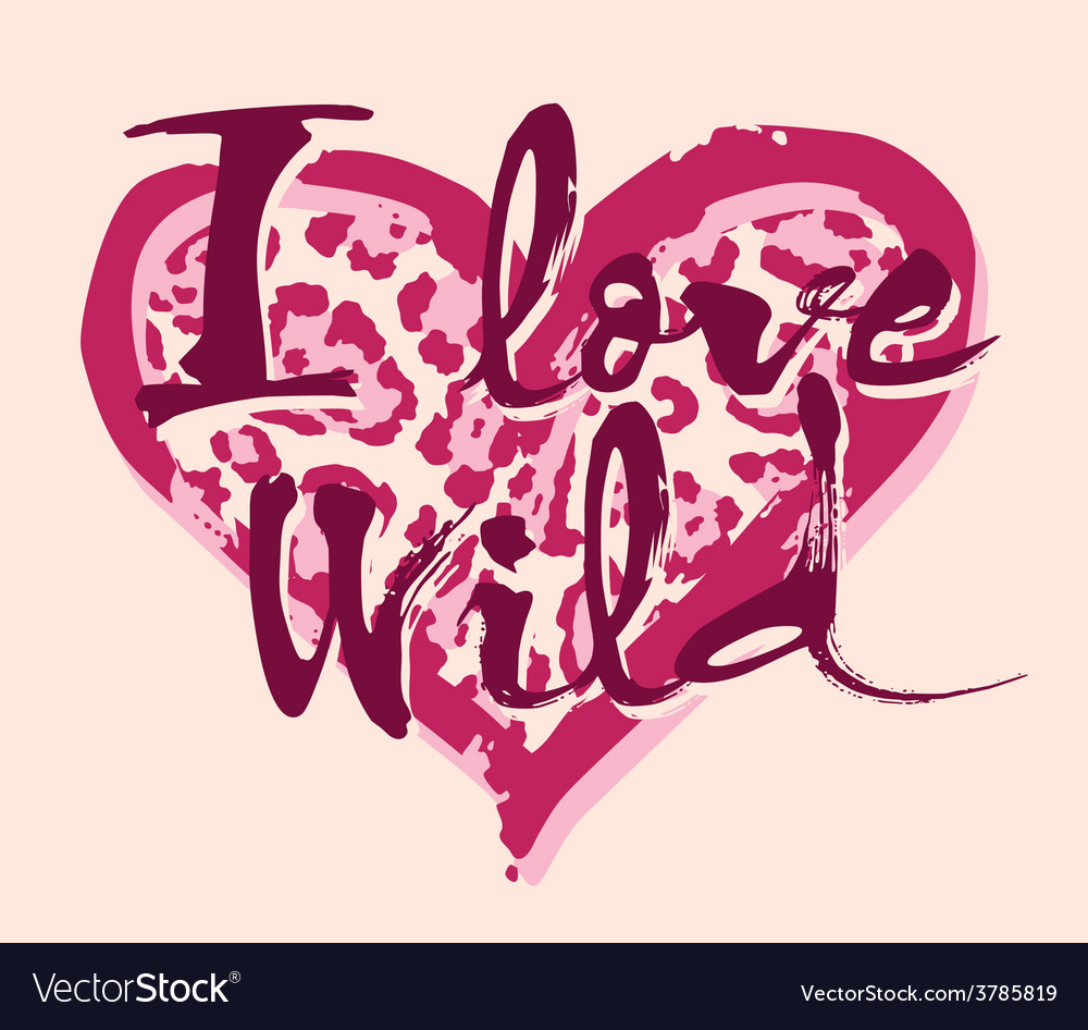 Love wild vector | Price: 1 Credit (USD $1)