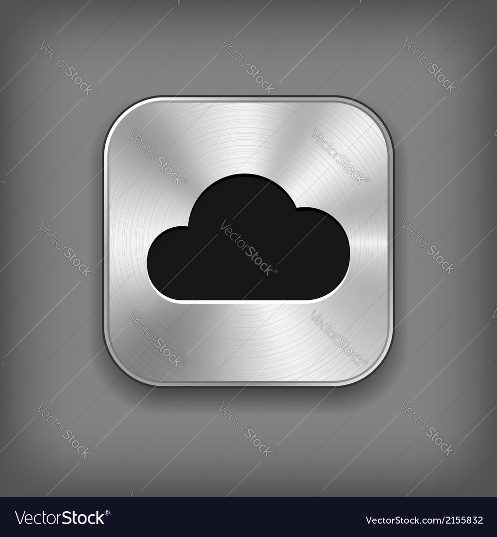 Cloud icon - metal app button vector | Price: 1 Credit (USD $1)