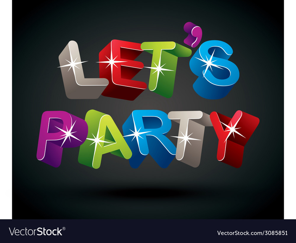 Lets party vector | Price: 1 Credit (USD $1)