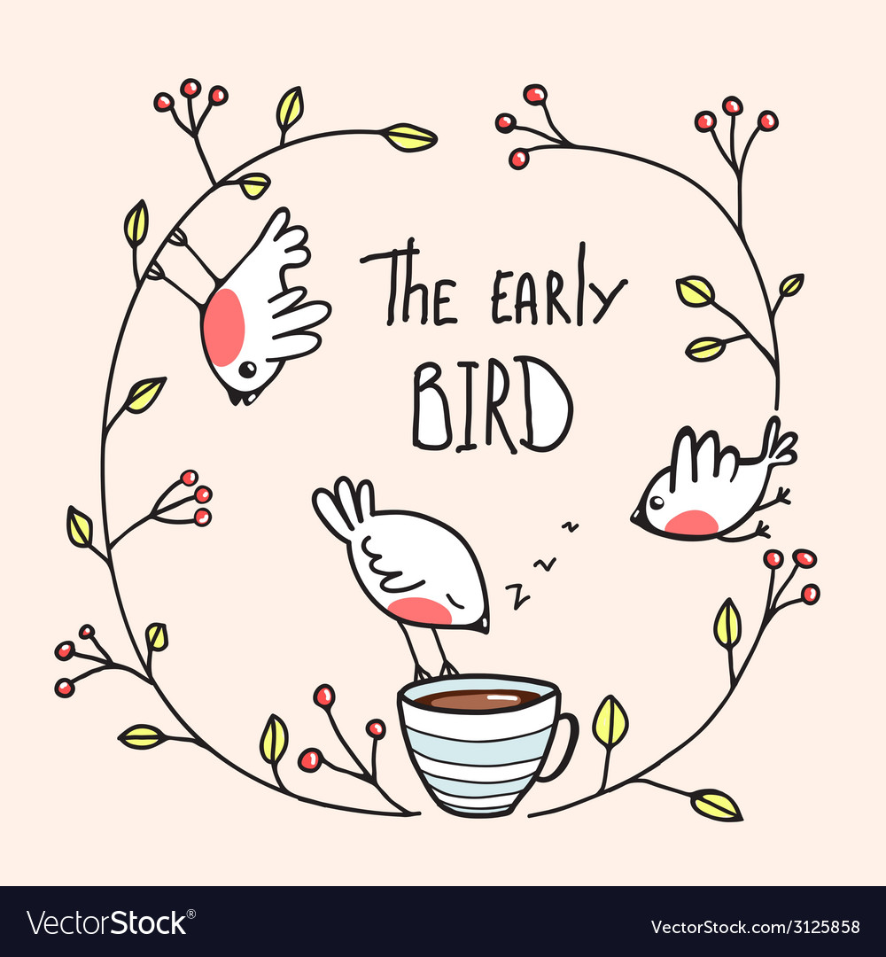The early bird saying with birds and coffee vector | Price: 1 Credit (USD $1)