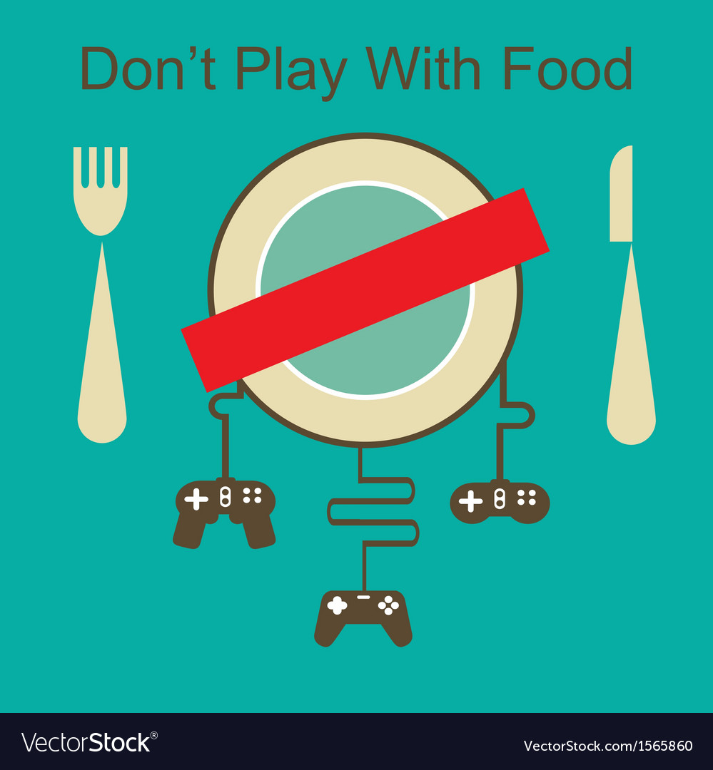 Dont play with your food vector | Price: 1 Credit (USD $1)