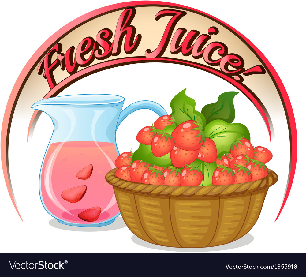 A fresh juice label with a basket of strawberries vector | Price: 3 Credit (USD $3)