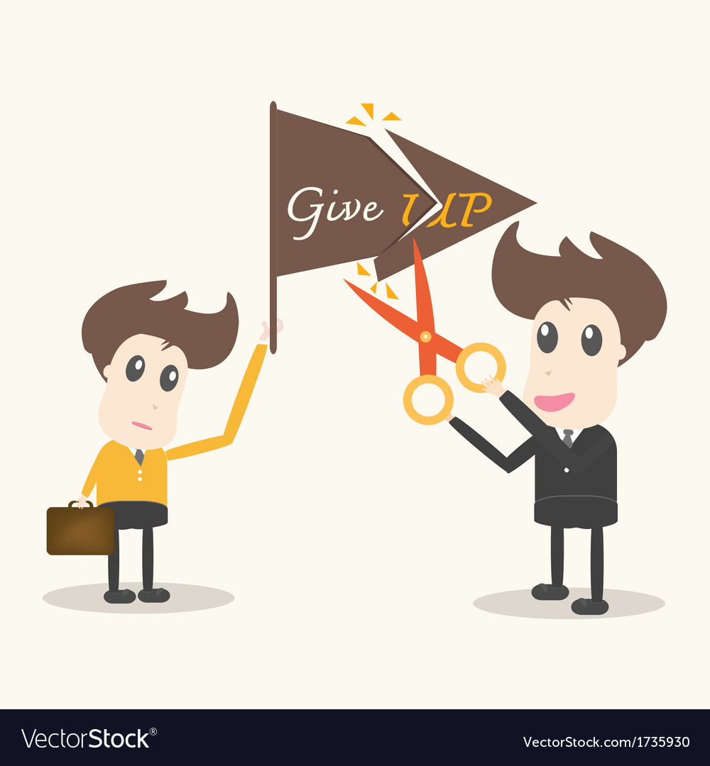 Never give up business man vector | Price: 1 Credit (USD $1)