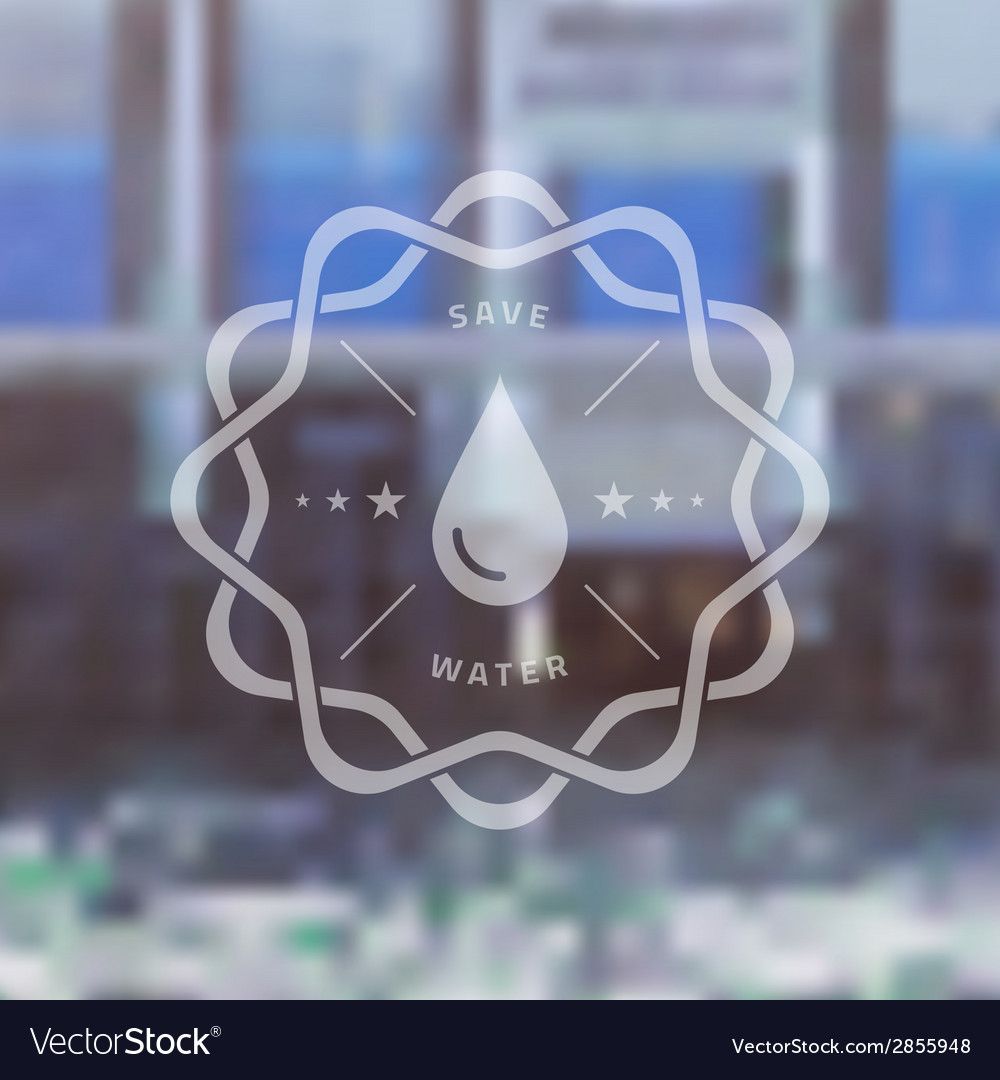 Save water badge with blured ecology background vector | Price: 1 Credit (USD $1)
