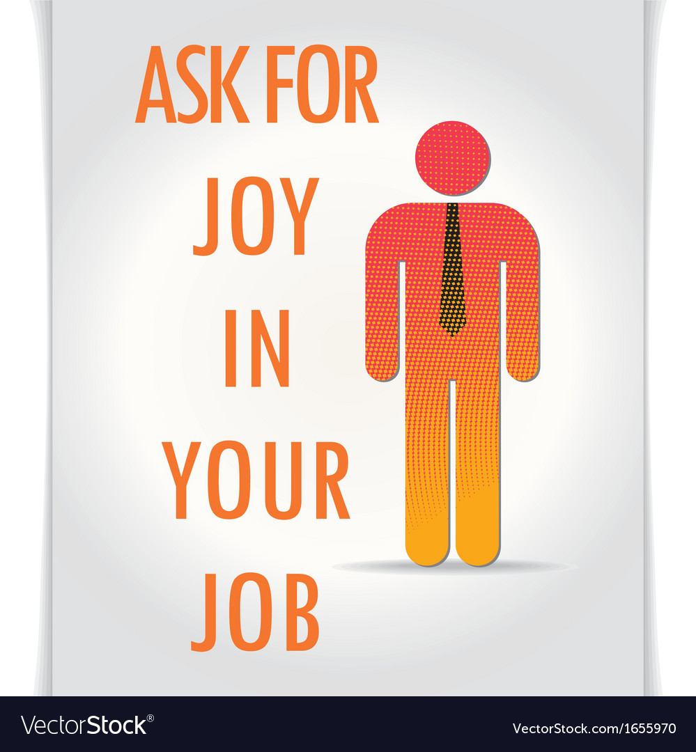 Poster ask for joy in your job vector | Price: 1 Credit (USD $1)