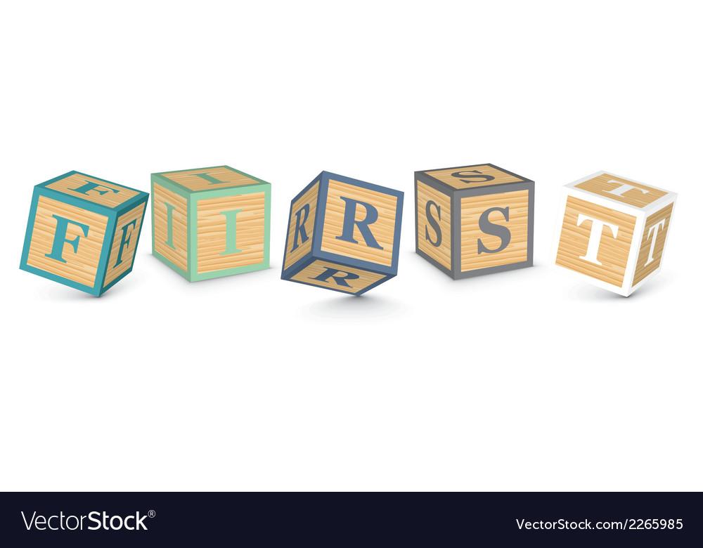 Word first written with alphabet blocks vector | Price: 1 Credit (USD $1)