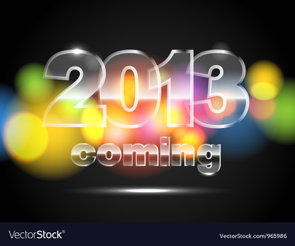 2013 is coming vector | Price: 1 Credit (USD $1)
