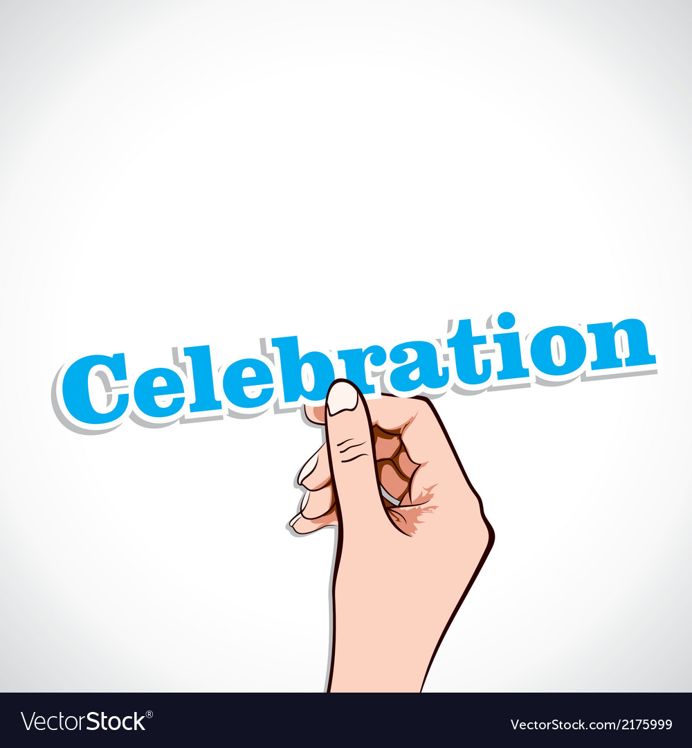 Celebration word in hand vector | Price: 1 Credit (USD $1)