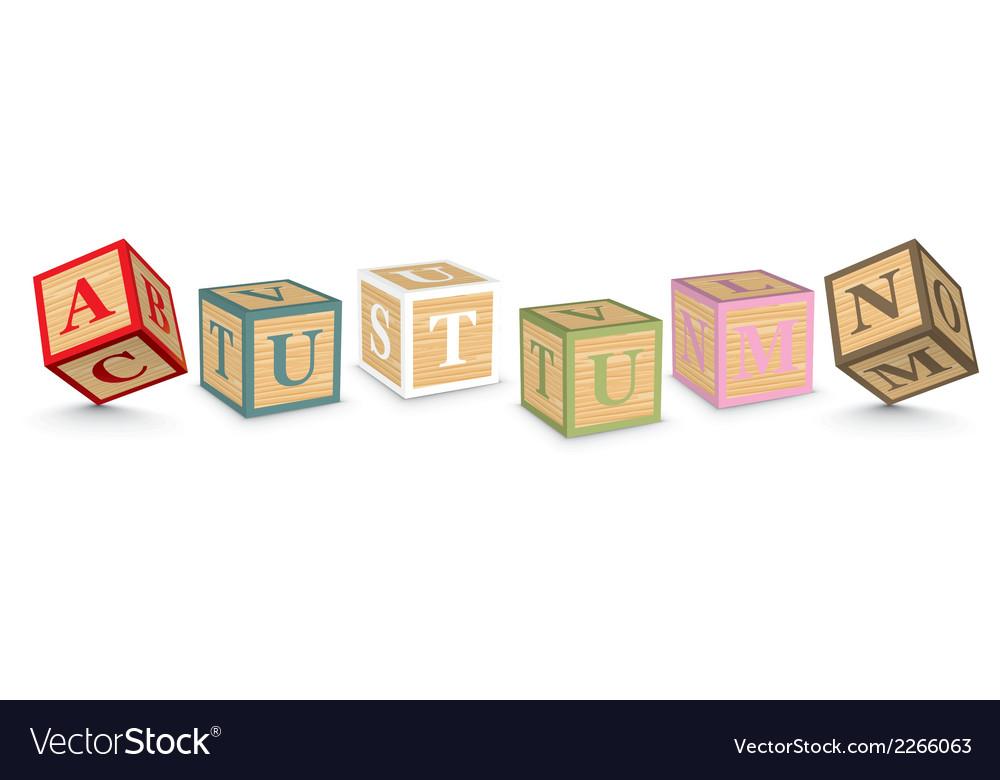 Word autumn written with alphabet blocks vector   Price: 1 Credit (USD $1)