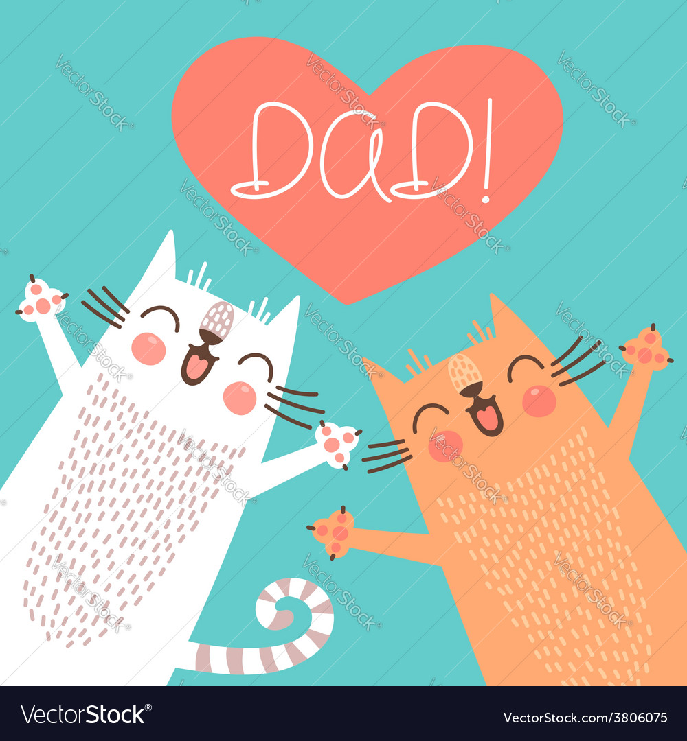Sweet card for fathers day with cats vector   Price: 1 Credit (USD $1)