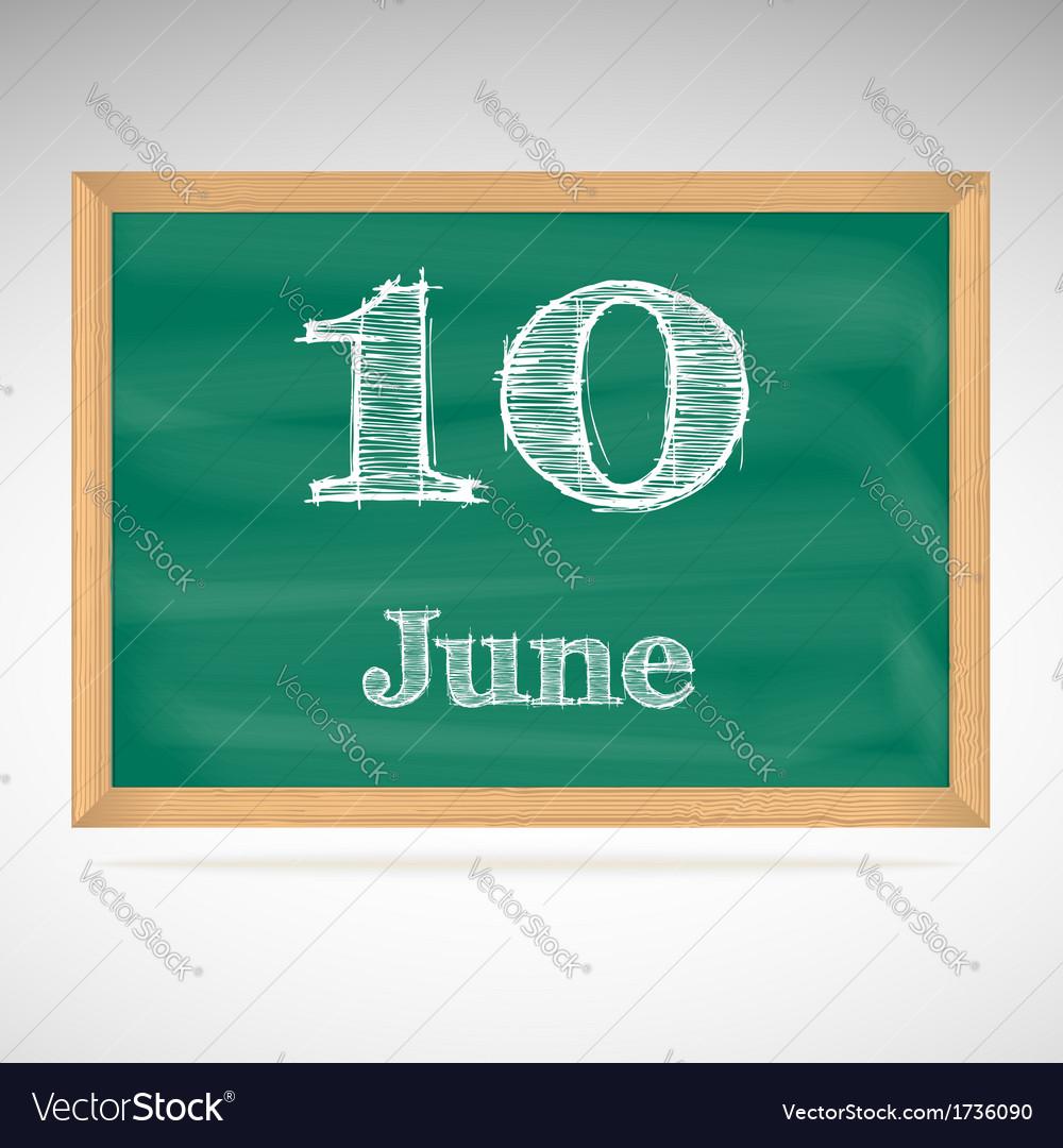 June 10 inscription in chalk on a blackboard vector | Price: 1 Credit (USD $1)