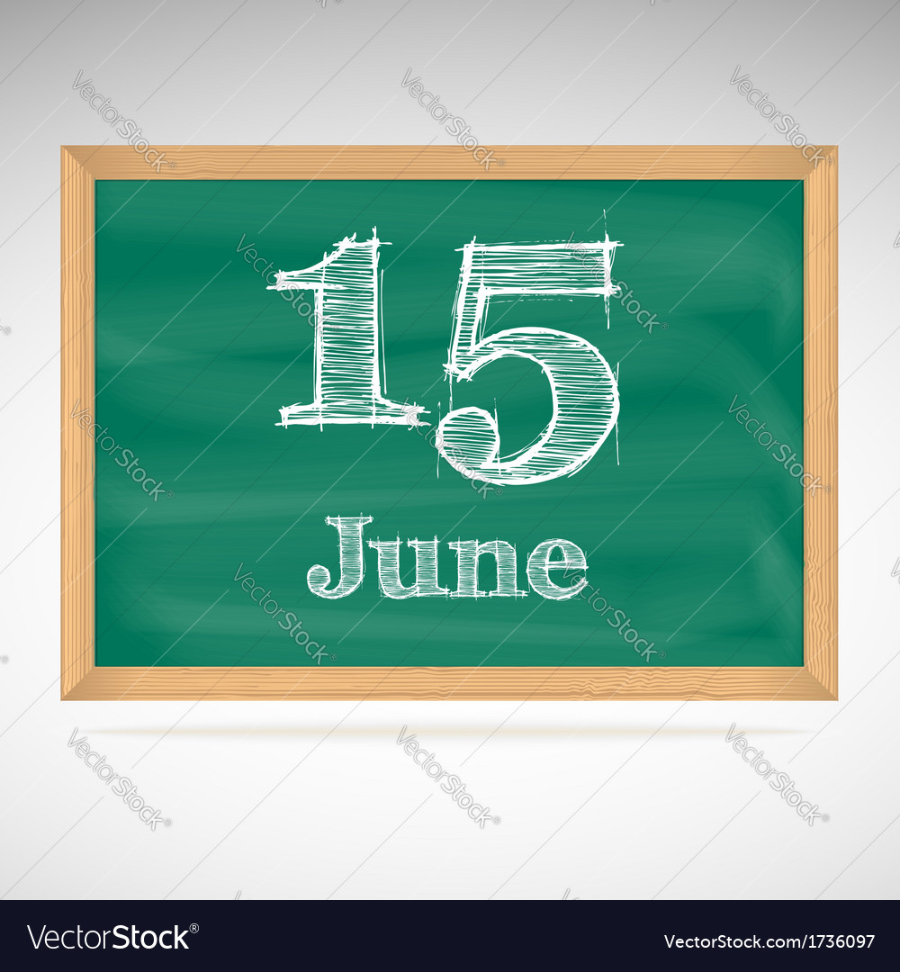 June 15 inscription in chalk on a blackboard vector | Price: 1 Credit (USD $1)