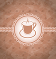 Old grunge background with coffee label - cup vector