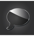 Glass chat symbol on black metallic background vector