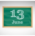 June 13 inscription in chalk on a blackboard vector