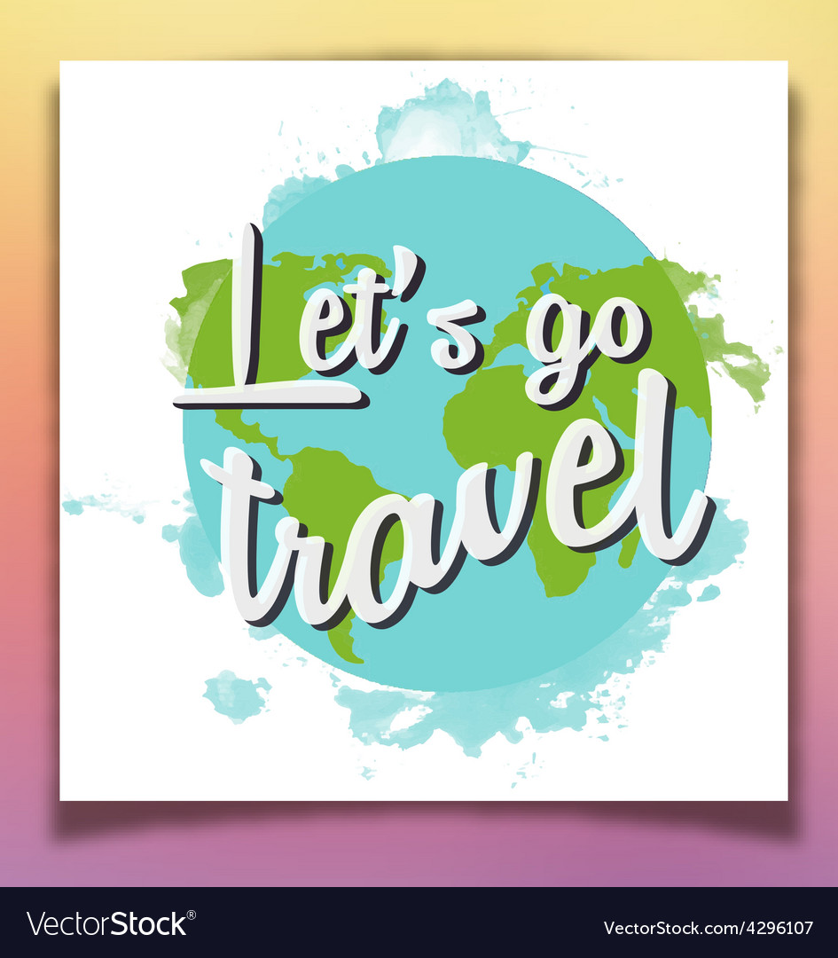 Lets go travel inspiring poster vector | Price: 1 Credit (USD $1)