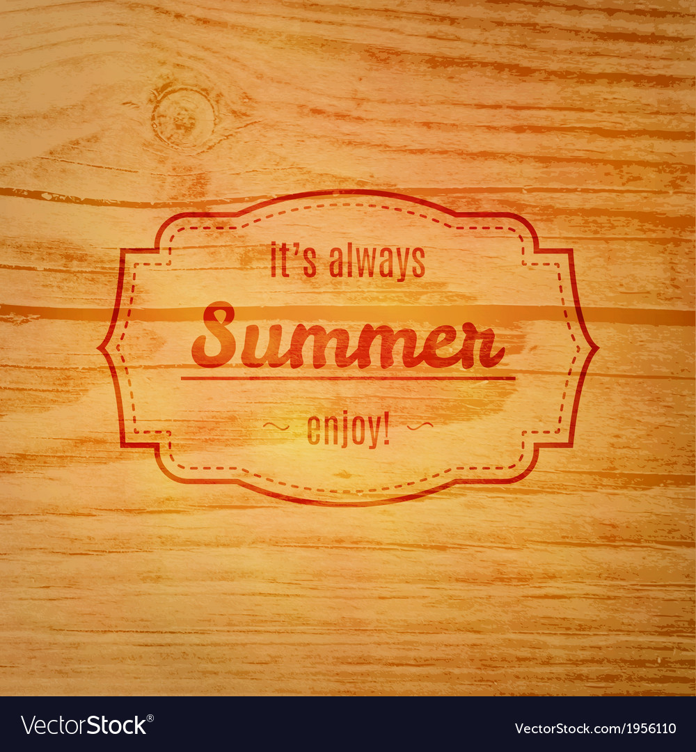 Summer label over wooden background vector | Price: 1 Credit (USD $1)