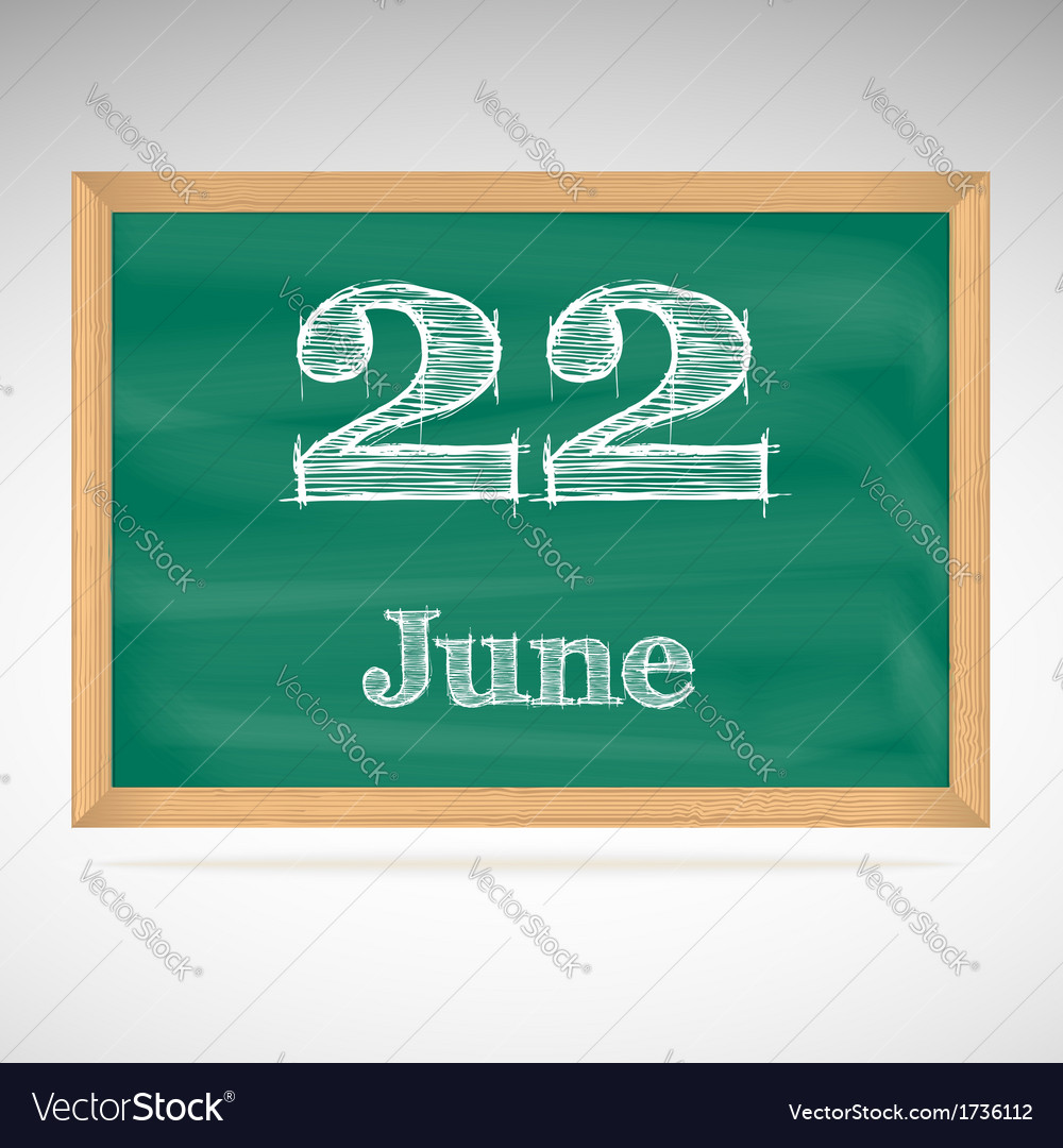 June 22 inscription in chalk on a blackboard vector | Price: 1 Credit (USD $1)