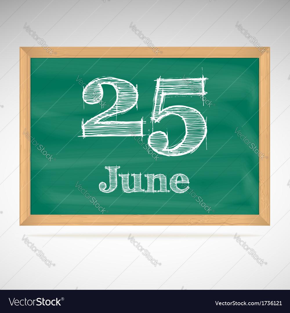 June 25 inscription in chalk on a blackboard vector | Price: 1 Credit (USD $1)
