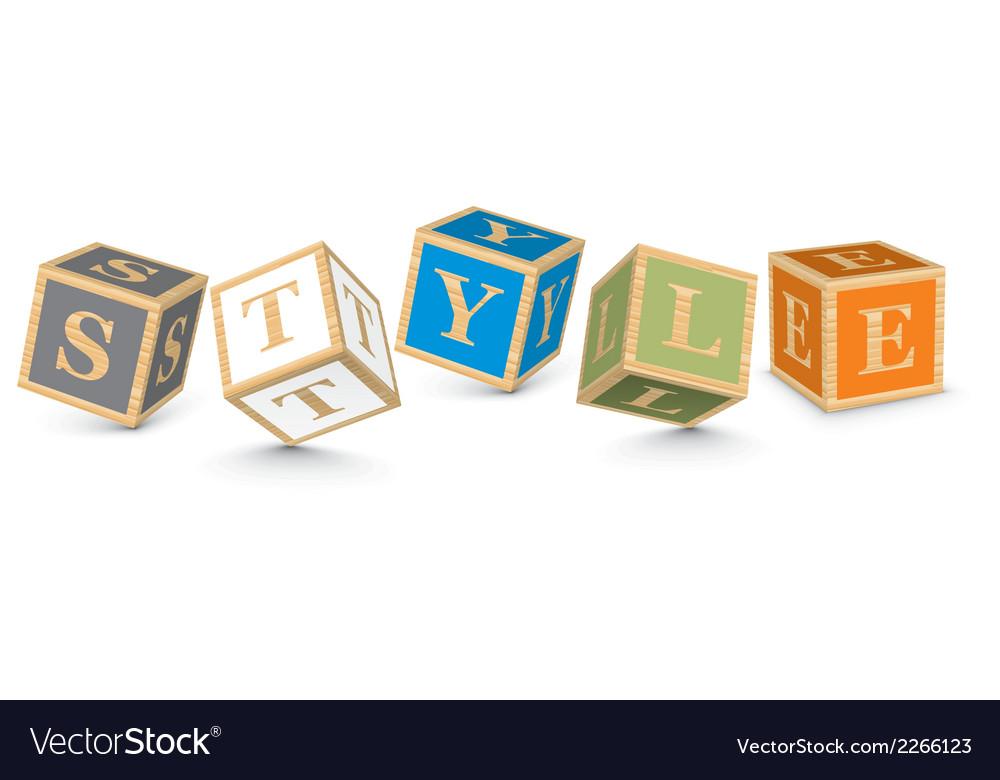 Word style written with alphabet blocks vector | Price: 1 Credit (USD $1)