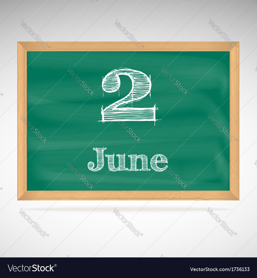 June 2 inscription in chalk on a blackboard vector | Price: 1 Credit (USD $1)