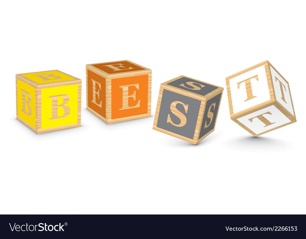 Word best written with alphabet blocks vector | Price: 1 Credit (USD $1)