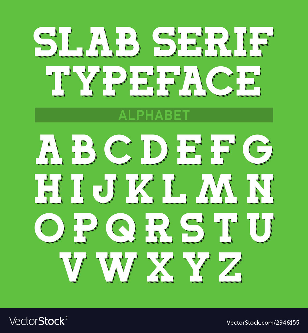 Slab serif typeface font alphabet vector | Price: 1 Credit (USD $1)