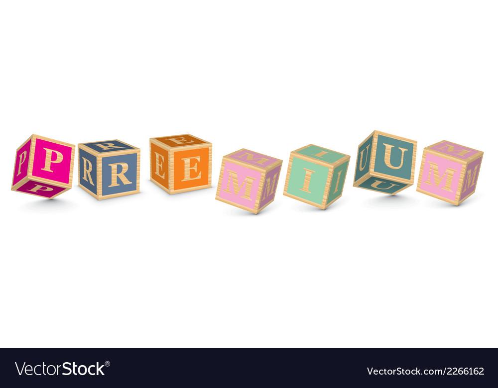Word premium written with alphabet blocks vector | Price: 1 Credit (USD $1)