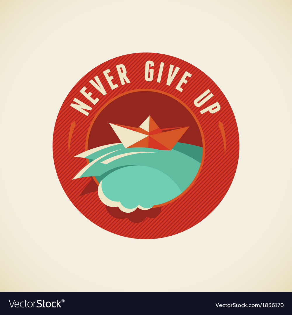 Never give up vector | Price: 1 Credit (USD $1)