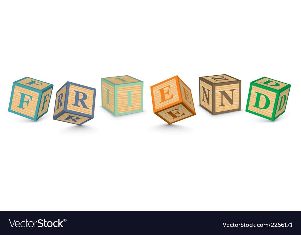 Word friend written with alphabet blocks vector | Price: 1 Credit (USD $1)