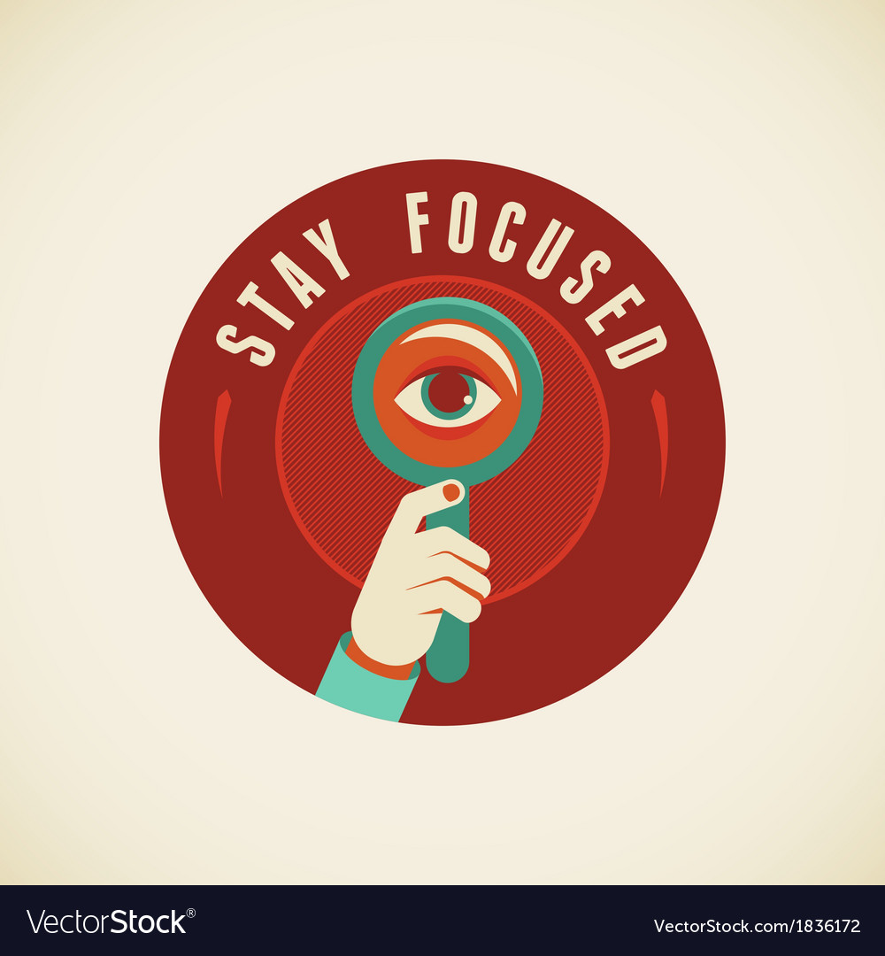 Stay focused vector | Price: 1 Credit (USD $1)
