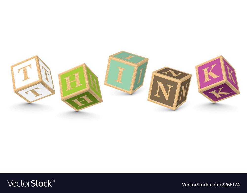Word think written with alphabet blocks vector | Price: 1 Credit (USD $1)
