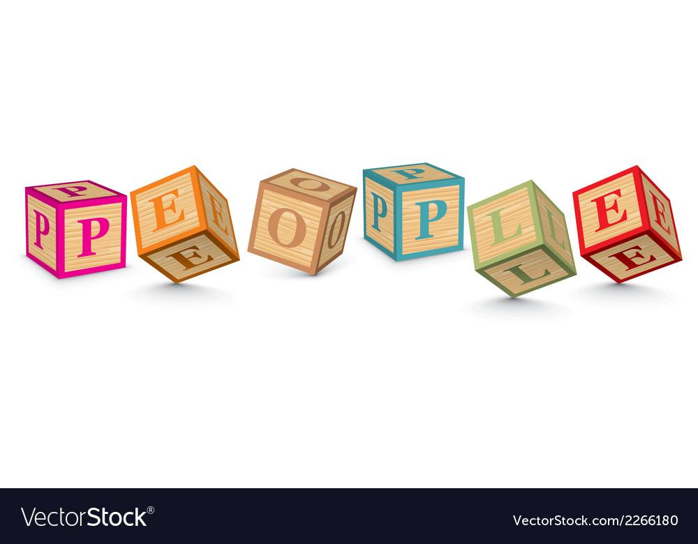 Word people written with alphabet blocks vector   Price: 1 Credit (USD $1)