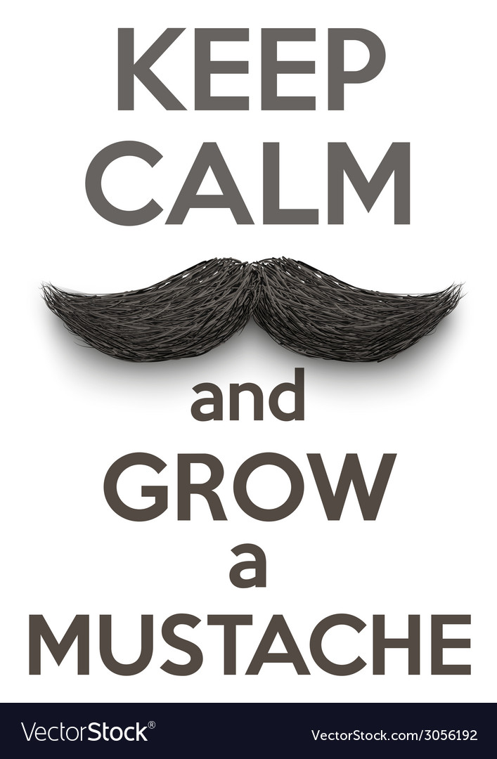 Keep calm and grow a mustaches vector | Price: 1 Credit (USD $1)