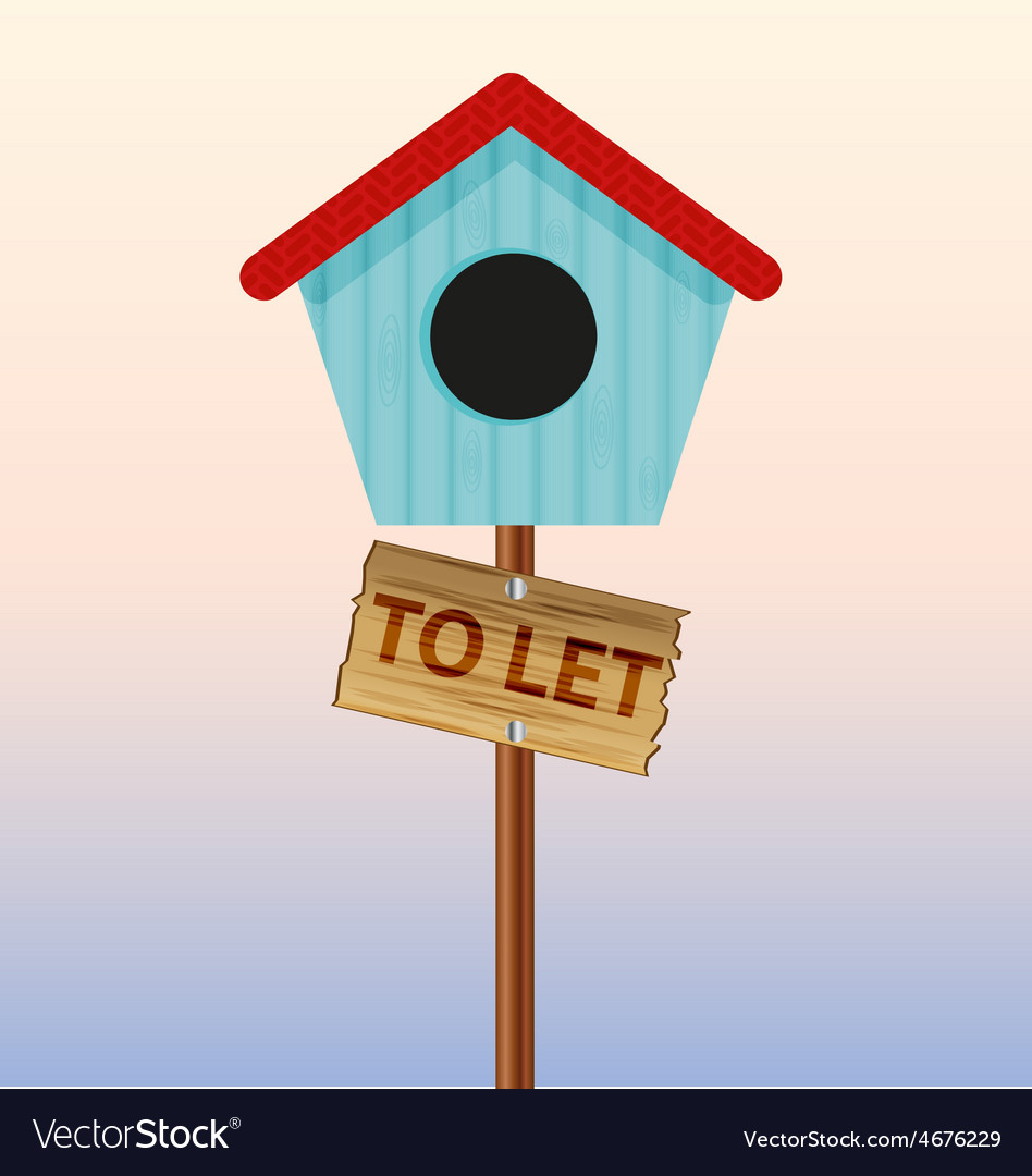 To let birds house sign vector