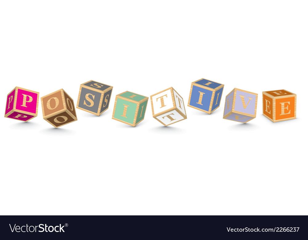 Word positive written with alphabet blocks vector | Price: 1 Credit (USD $1)