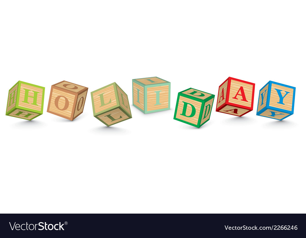 Word holiday written with alphabet blocks vector | Price: 1 Credit (USD $1)