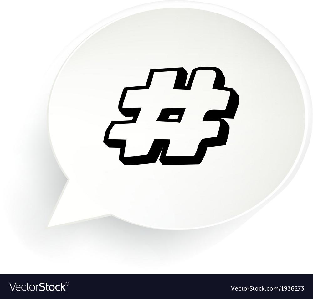 Hashtag speech vector | Price: 1 Credit (USD $1)