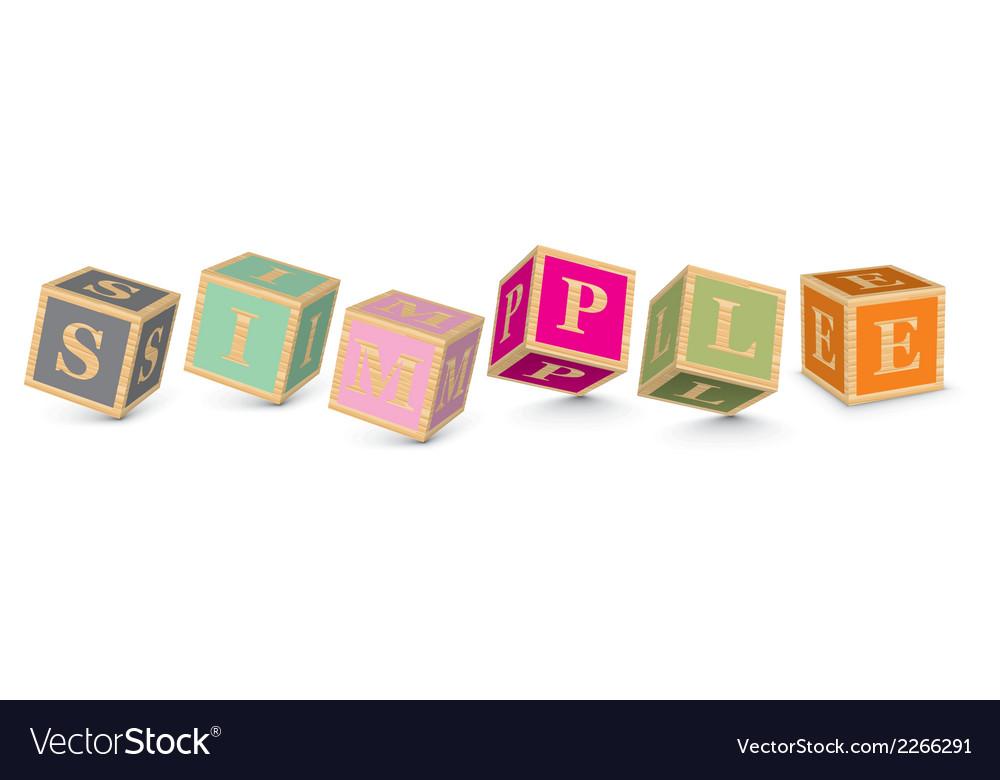 Word simple written with alphabet blocks vector   Price: 1 Credit (USD $1)