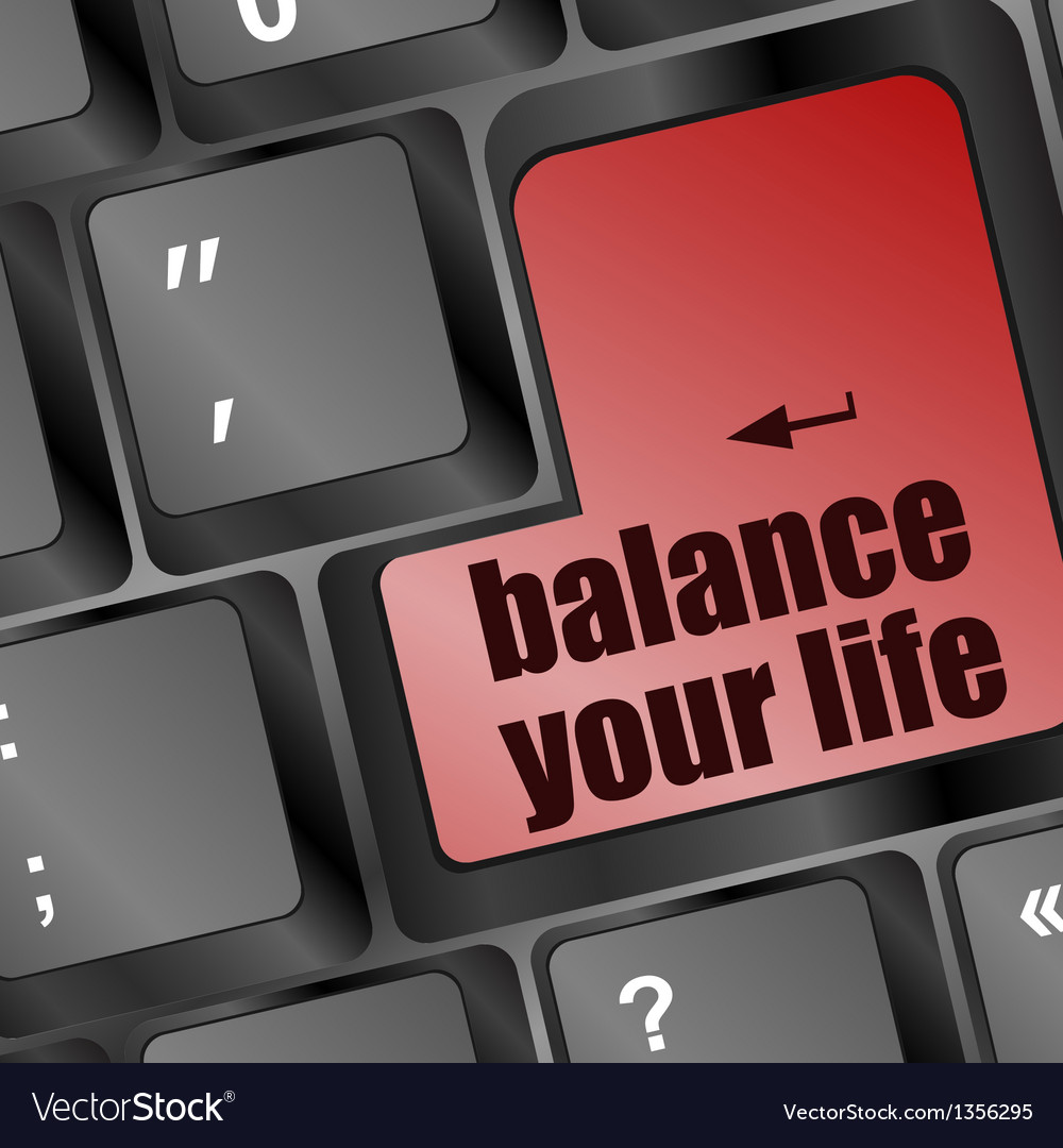 Balance your life button on computer keyboard vector | Price: 1 Credit (USD $1)