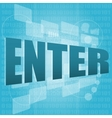 The word enter on digital screen business concept vector