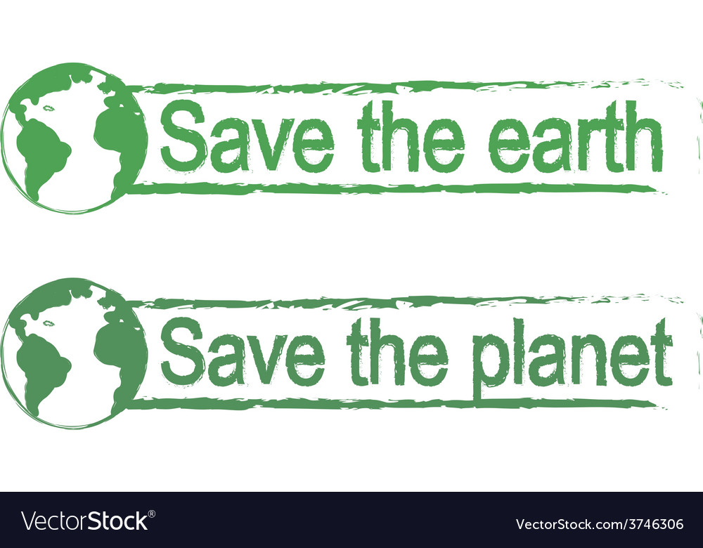 Save the earth save the planet green signs with vector | Price: 1 Credit (USD $1)