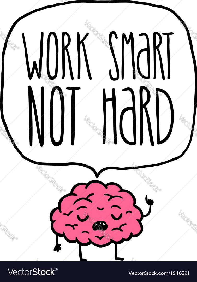 Work smart not hard vector | Price: 1 Credit (USD $1)