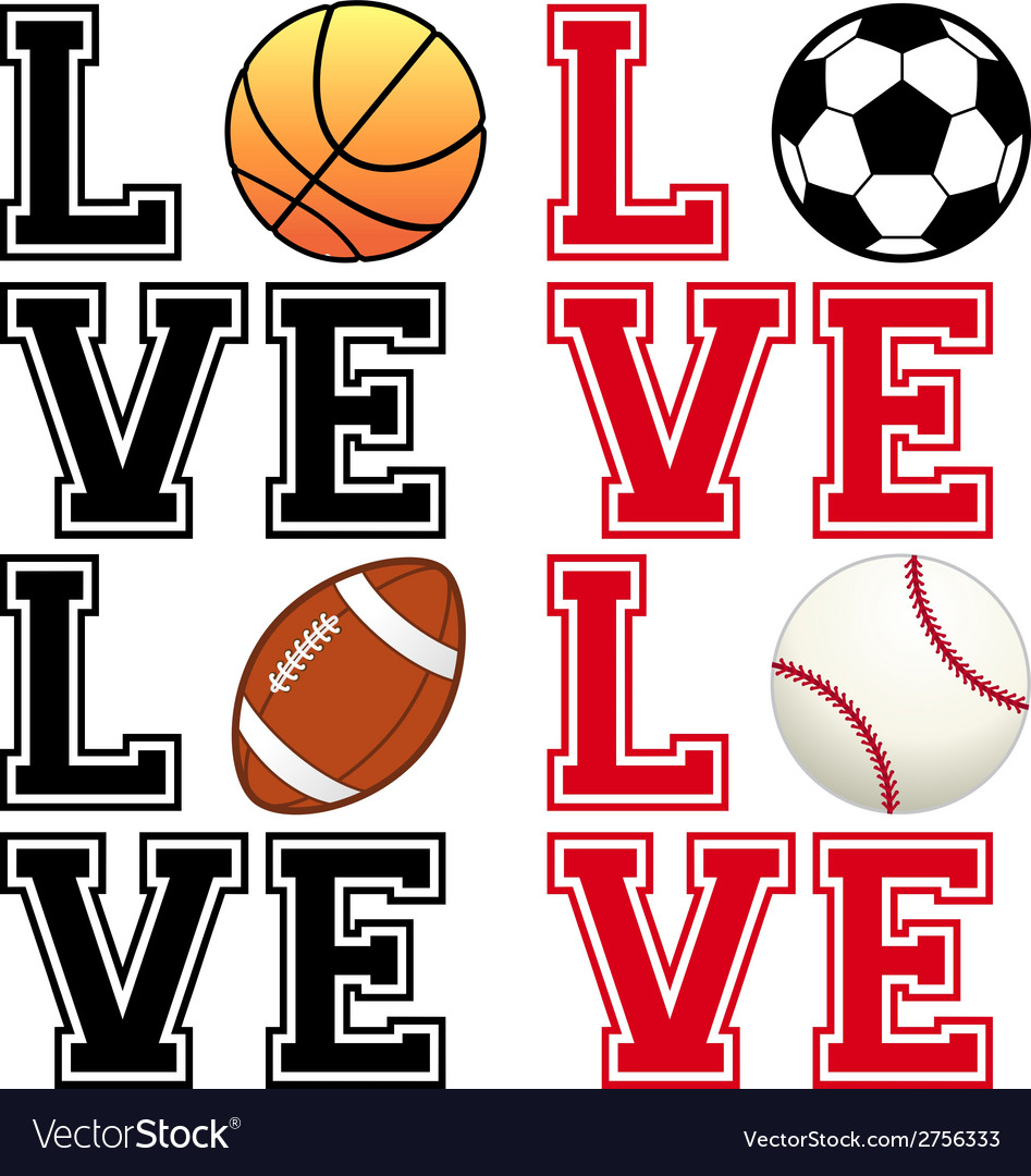 Love sport soccer football basketball baseball vector | Price: 1 Credit (USD $1)