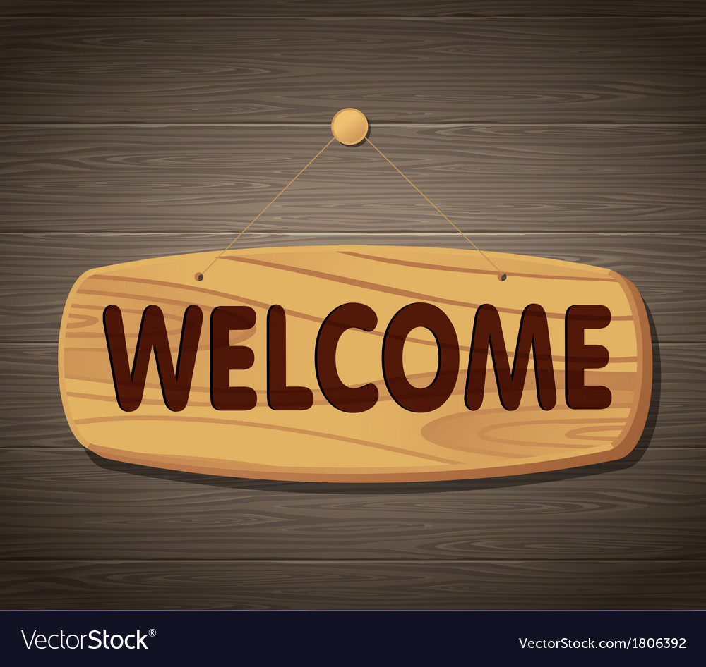 Welcome wooden sign background vector | Price: 1 Credit (USD $1)